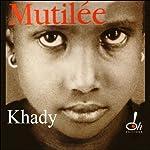Mutilée | Khady Koita,Marie-Thérèse Cuny