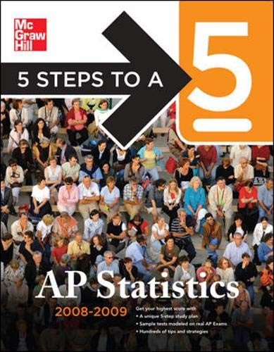 5 Steps to a 5 AP Statistics, 2008-2009 Edition (5 Steps to a 5 on the Advanced Placement Examinations Series)