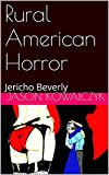 Rural American Horror: Jericho Beverly
