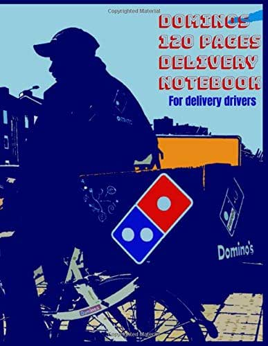 Dominos 120 pages delivery notebook: For delivery drivers