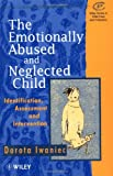 The Emotionally Abused & Neglected Child -Identification, Assessment & Intervention