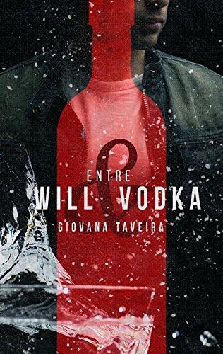 Resultado de imagem para Entre Will e vodka