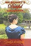 Mr Bennet's Dutiful Daughter: ~ A Pride and Prejudice Variation ~