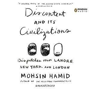 Discontent and Its Civilizations Audiobook