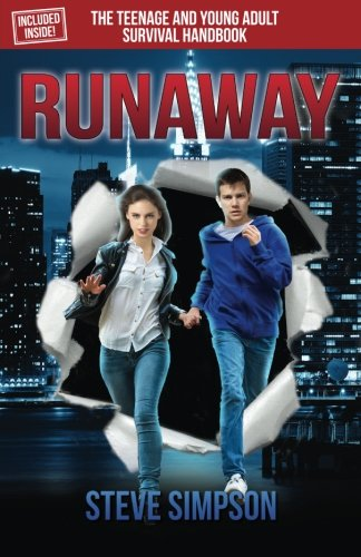 Runaway by Steve Simpson - a YA Novel that tackles the difficult subject of teen runaways  -  both a comedy, romance, and action packed story, the drama portion of the story is said to be so realistic that Runaway is endorsed by the National Runaway Safeline as part of their school reading curriculum in schools throughout the country even though it's a work of fiction.
