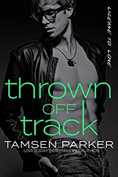 Thrown Off Track (License to Love Book 1) by [Parker, Tamsen]