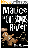 Malice in Christmas River: A Christmas Cozy Mystery (Christmas River Cozy, Book 4)
