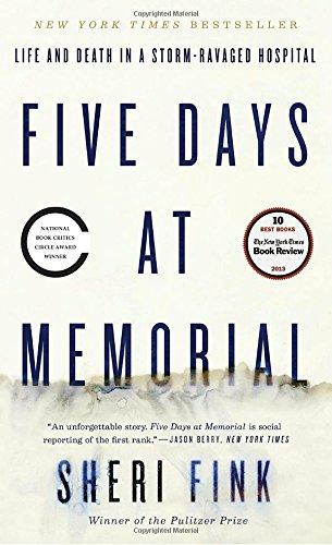 Five Days at Memorial: Life and Death in a Storm-Ravaged - Broadway The At