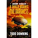 A Shield Against the Darkness (Airship Daedalus Book 0)