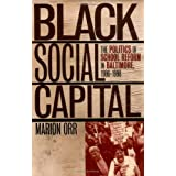 Black Social Capital: The Politics of School Reform in Baltimore, 1986-1999