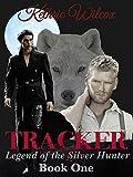 Tracker (Legend of the Silver Hunter Book 1)