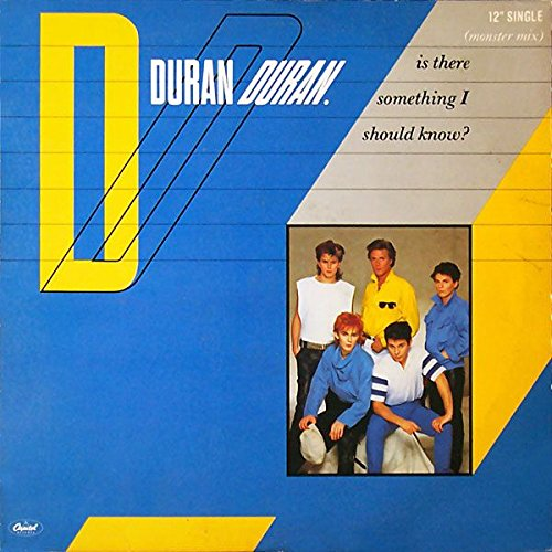 Duran Duran - Is There Something I Should Know?