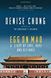 img - for Egg on Mao: A Story of Love, Hope and Defiance by Denise Chong (2011-08-30) book / textbook / text book