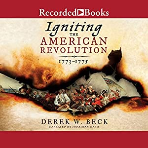 Igniting the American Revolution Audiobook