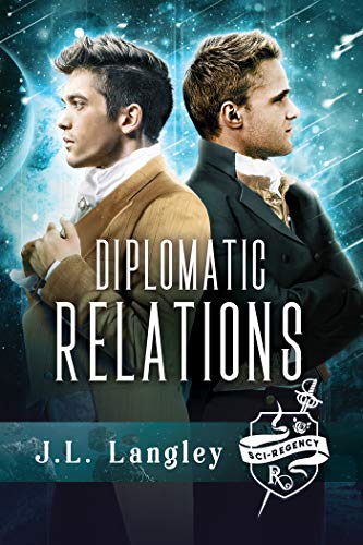 Sci-Regency 4— Diplomatic Relations (The Sci-Regency Series)