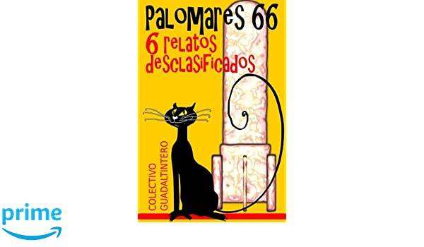 Palomares 66, 6 relatos desclasificados (Spanish Edition): María Ruiz Pau, Santiago Melcón, Julio Antonio García López, Rafael Téllez Romero: 9781982086053: ...