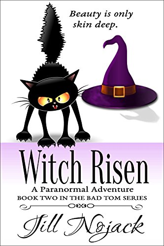 Witch Risen: A Paranormal Adventure (Bad Tom Series Book 2)