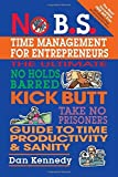 img - for No B.S. Time Management for Entrepreneurs by Dan Kennedy (July 7, 2004) Paperback 1 book / textbook / text book