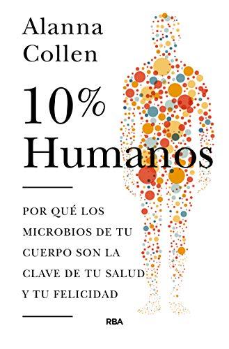 10% humano (OTROS NO FICCIÓN) por Alanna Collen,FILELLA ESCOLA, ROC