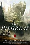 The Pilgrims: A Novel (The Pendulum Trilogy)