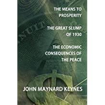 The Means to Prosperity, the Great Slump of 1930, the Economic Consequences of the Peace