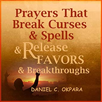 Amazon com: Prayers That Break Curses and Spells, and