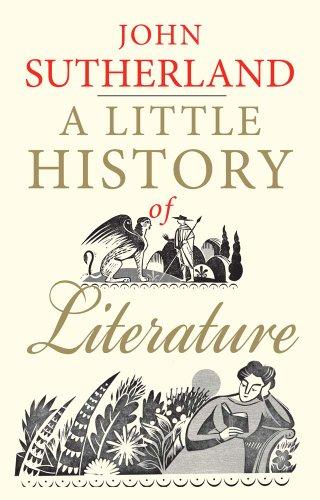 A Little History of Literature (Little Histories) [John Sutherland] (Tapa Blanda)