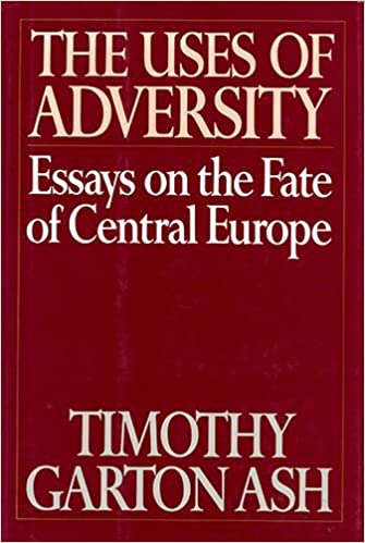 the uses of adversity essays on the fate of central europe  the uses of adversity essays on the fate of central europe timothy garton ash 9780394575735 com books