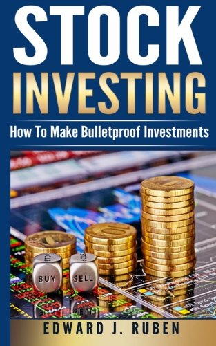 Stock Investing: How To Make Bulletproof Investments - Stock Market Strategies, Passive Income & Wealth Creation pdf