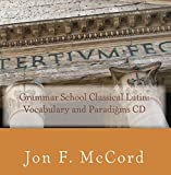 Grammar School Classical Latin: Vocabulary and Paradigms CD