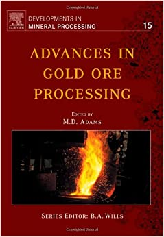 Advances in Gold Ore Processing, Volume 15 (Developments in Mineral Processing)