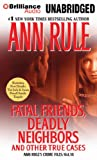 img - for Fatal Friends, Deadly Neighbors: And Other True Cases (Ann Rule's Crime Files) book / textbook / text book