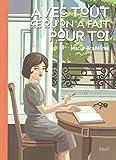 avec tout ce qu on a fait pour toi french edition