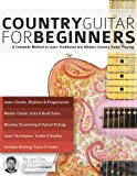 Country Guitar for Beginners: A Complete Method to Learn Traditional and Modern Country Guitar Playing