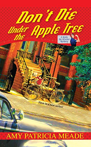 Don't Die Under the Apple Tree (Rosie the Riveter Mysteries)