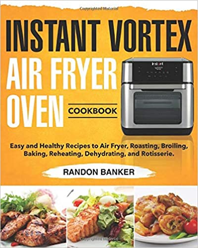 Instant Vortex Air Fryer Oven Cookbook Easy And Healthy Recipes