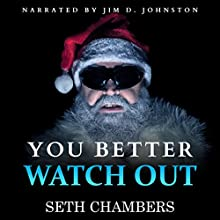 You Better Watch Out Audiobook by Seth Chambers Narrated by Jim D Johnston