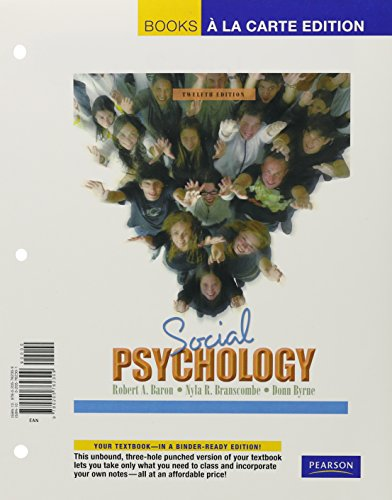Social Psychology, Books a la Carte Plus MyPsychLab CourseCompass (12th Edition)