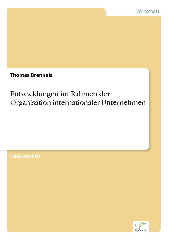 Entwicklungen im Rahmen der Organisation internationaler Unternehmen (German Edition) pdf