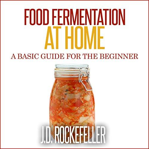 Download food fermentation at home a basic guide for the beginner download food fermentation at home a basic guide for the beginner book pdf audio idkl3ctxa forumfinder Images