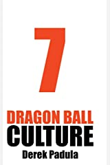 Dragon Ball Culture Volume 7: Anime Hardcover