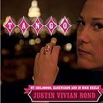 Tango: My Childhood, Backwards and in High Heels   Justin Vivian Bond