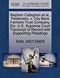 Stephen Callaghan et Al. , Petitioners, V. City Bank Farmers Trust Company, etc. U. S. Supreme Court Transcript of Record with Supporting Pleadings, Emil Weitzner, 1270277715