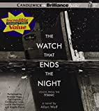 img - for The Watch That Ends the Night: Voices from the Titanic book / textbook / text book