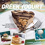 Cooking with Greek Yogurt: Healthy Recipes for Buffalo Blue Cheese Chicken, Greek Yogurt Pancakes, Mint Julep Smoothies, and More