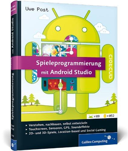Spieleprogrammierung mit Android Studio: Programmierung, Grafik & 3D, Sound, Special Effects (Galileo Computing) Gebundenes Buch – 28. April 2014 Uwe Post 3836227606 Programmiersprachen Computers / General