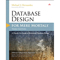 Database Design for Mere Mortals: A Hands-On Guide to Relational Database Design (English Edition)