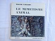 LE MIMETISME ANIMAL av Roger Caillois