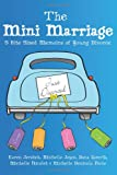 The Mini Marriage: 5 Bite Sized Memoirs of Young Divorce