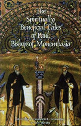 The Spiritually Beneficial Tales of Paul, Bishop of Monembasia (Cistercian Studies)